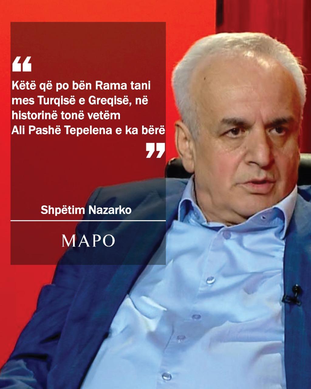 Nazarko: Këtë që po bën Rama, mes Turqisë e Greqisë, vetëm Ali Pasha e ka bërë
